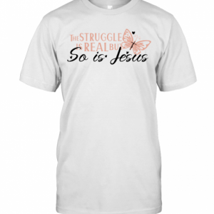 Ice The Struggle Is Real But So Is Jesus Religious T-Shirt Classic Men's T-shirt