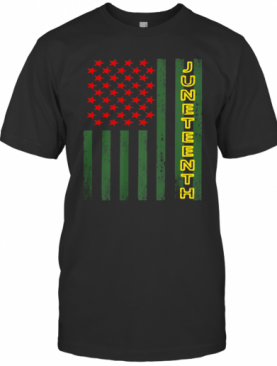 Independence Day Flag American Juneteenth T-Shirt