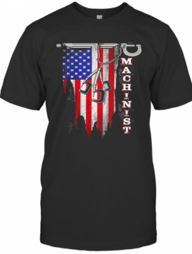 Independence Day Flag American Machinist T-Shirt