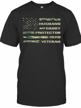 Independence Day Husband Daddy Protector Hero Veteran T-Shirt