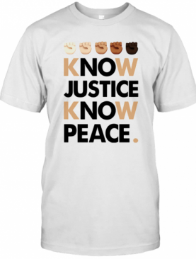Juneteenth Know Justice Know Peace T-Shirt