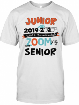 Junior2019 2020 Nailed It Quarantine Style Zooming Into High School T-Shirt