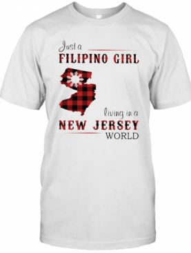 Just A Filipino Girl Living In A New Jersey Wordl T-Shirt