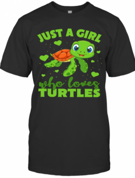 Just A Girl Who Loves Turtles T-Shirt