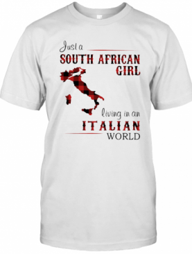 Just A South African Girl Living In An Italian World Map T-Shirt