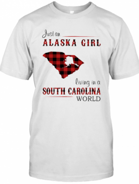 Just An Alaska Girl Living In A South Carolina World Map T-Shirt