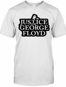 Law Justice For George Floyd T-Shirt