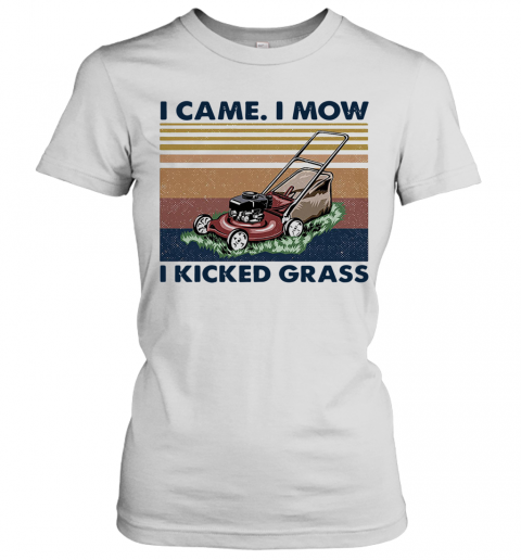 Lawn Mower I Came I Mow I Kicked Grass Vintage T-Shirt Classic Women's T-shirt