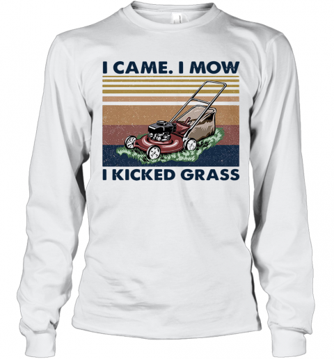 Lawn Mower I Came I Mow I Kicked Grass Vintage T-Shirt Long Sleeved T-shirt