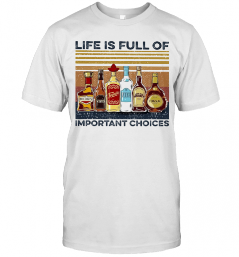 Life Is Full Of Important Choices Wine Vintage T-Shirt Classic Men's T-shirt