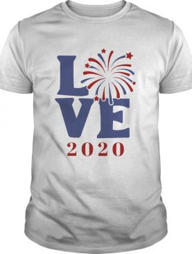Love 2020 firework america happy 4th july independence day shirt