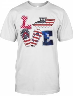 Love Boating Sandals American Flag Independence Day T-Shirt