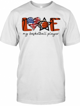 Love My Basketball Player American Flag Independence Day T-Shirt