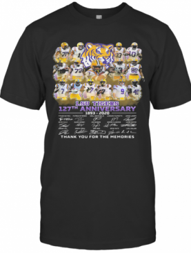 Lsu Tigers 127Th Anniversary 1893 2020 Thank You For The Memories Signatures T-Shirt