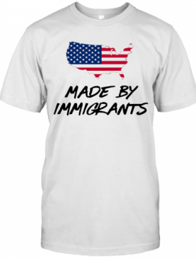 Made By Immigrants American Map Flag shirt T-Shirt