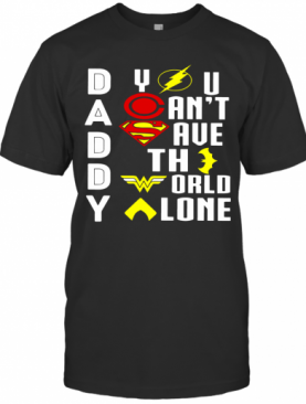 Marvel Heroes Daddy You Can'T Save The World Alone T-Shirt