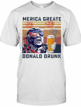 Merica Greate Donalo Drunk American 4Th Of July Independence Day Vintage Retro T-Shirt