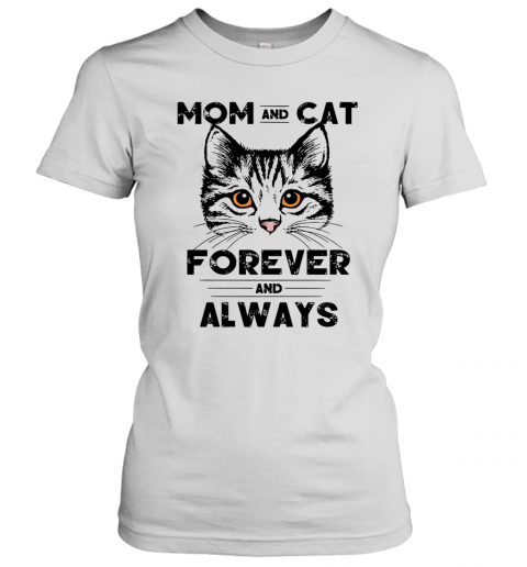 Mom And Cat Forever And Always T-Shirt Classic Women's T-shirt