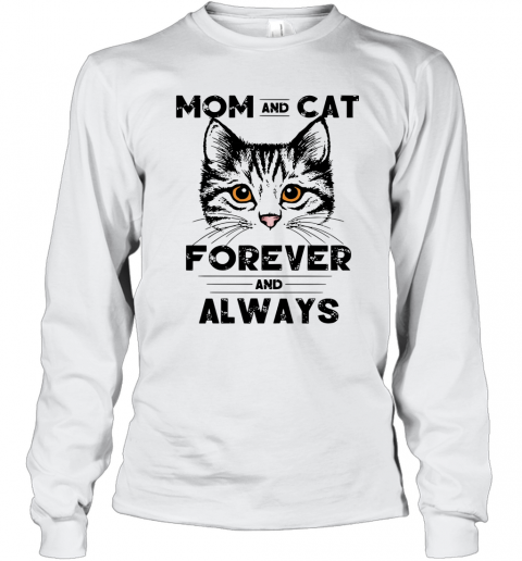 Mom And Cat Forever And Always T-Shirt Long Sleeved T-shirt
