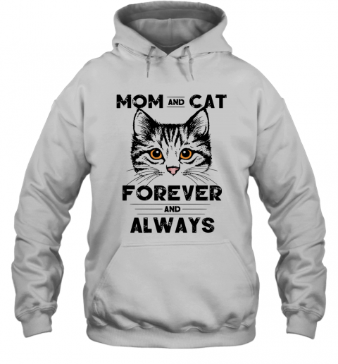 Mom And Cat Forever And Always T-Shirt Unisex Hoodie