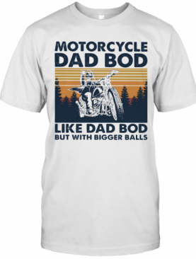 Motorcycle Dad Bod Like Dad Bod But With Bigger Balls Vintage Retro T-Shirt