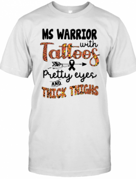 Ms Warrior With Tattoos Pretty Eyes And Thick Thighs T-Shirt