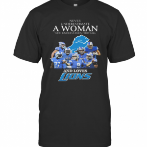 Never Underestimate A Woman Who Understands Football And Loves Detroit Lions T-Shirt Classic Men's T-shirt