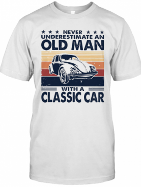 Never Underestimate An Old Man With A Classic Car Vintage Retro Stars T-Shirt