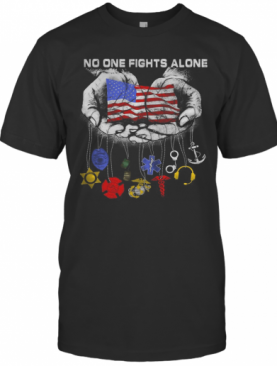 No One Fights Alone All Badge American Flag Independence Day T-Shirt