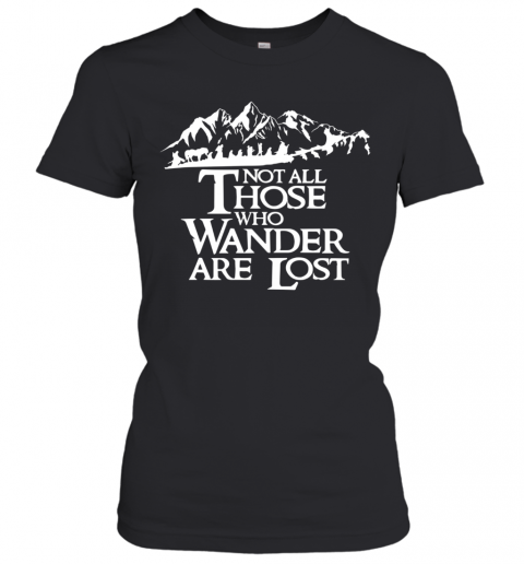 Not All Those Who Wander Are Lost T-Shirt Classic Women's T-shirt