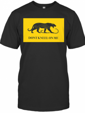 Panther And Snake Don't Kneel On Me T-Shirt