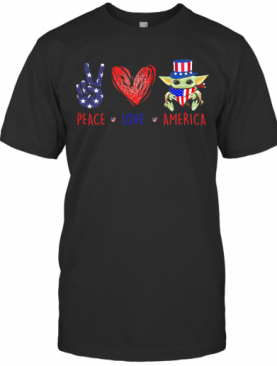 Peace Love America Baby Yoda American Flag Independence Day T-Shirt