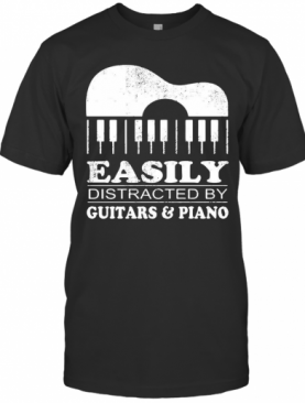Piano Easily Distracted By Guitars And Piano T-Shirt