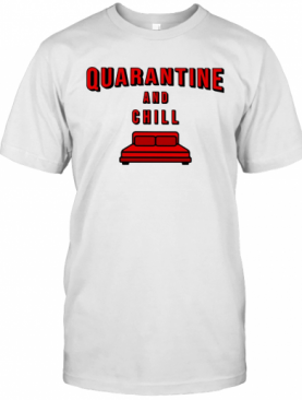 Quarantine And Chill Red Bed T-Shirt