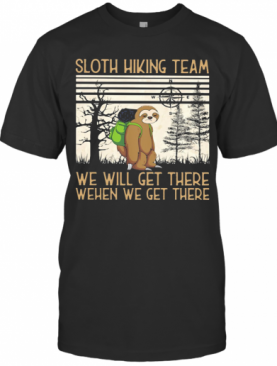 Sloth Hiking Team We Will Get There When We Get There There Bear Vintage Retro T-Shirt