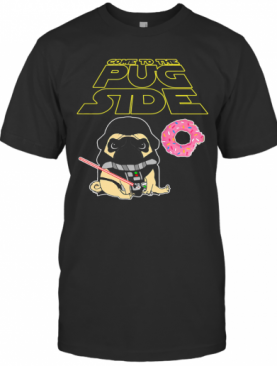 Star Wars Come To The Pug Side Donuts T-Shirt