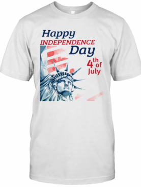 Statue Of Liberty Happy Independence Day 4Th Of July T-Shirt