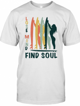 Surf Lose Mind Find Soul T-Shirt
