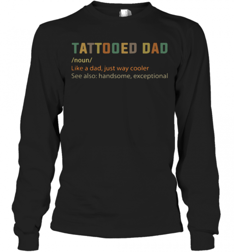 Tattooes Dad Definition T-Shirt Long Sleeved T-shirt