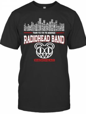 Thank You For The Memories Radiohead Band T-Shirt