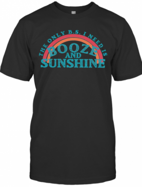 The Only B.S. I Need Is Booze And Sunshine Vintage T-Shirt