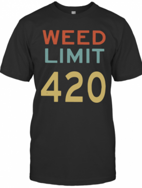 Weed Limit 420 T-Shirt