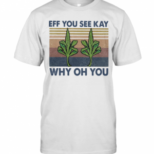 Weed Yoga Eff You See Kay Why Oh You Vintage T-Shirt Classic Men's T-shirt