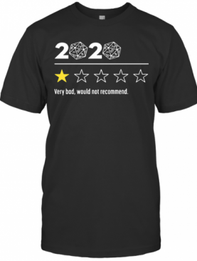 2020 Dungeons And Dragons Dice D20 Very Bad Would Not Recommend T-Shirt