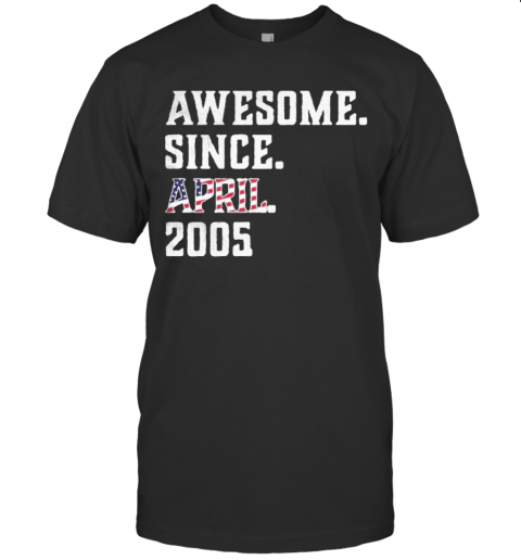 Awesome Since Aprial 2005 Birthday For 15 Years Old Independence Day T-Shirt Classic Men's T-shirt