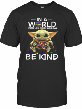 Baby Yoda In A World Where You Can Be Anything Be Kind T-Shirt
