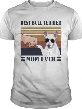 Best Bull Terrier Mom Ever Glasses Vintage Retro shirt