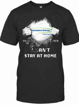 Blood Insides Consumer Energy Count On Us Covid 19 2020 I Can'T Stay At Home T-Shirt