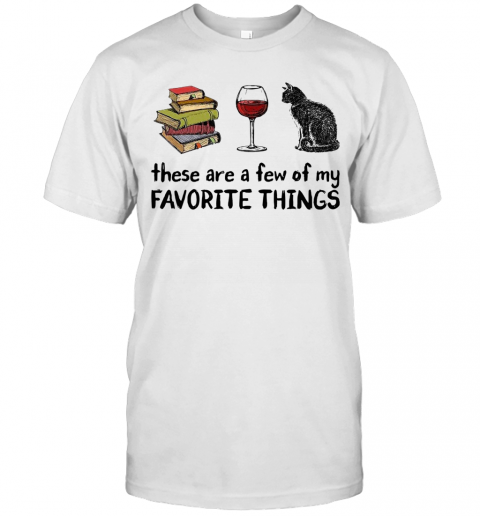 Book Wine And Cat These Are A Few Of My Favorite Things T-Shirt Classic Men's T-shirt