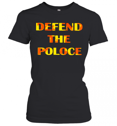 Defend The Police T-Shirt Classic Women's T-shirt